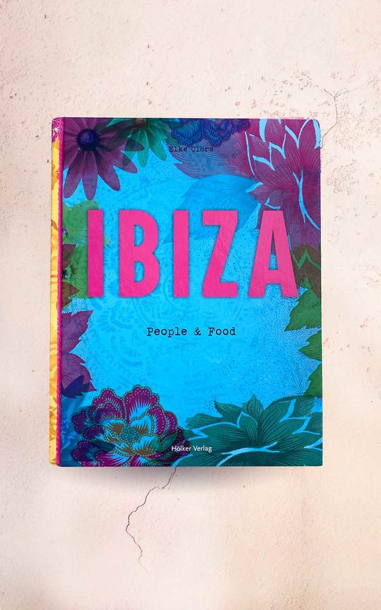 Elke Clörs presents 'Ibiza: People & Food'